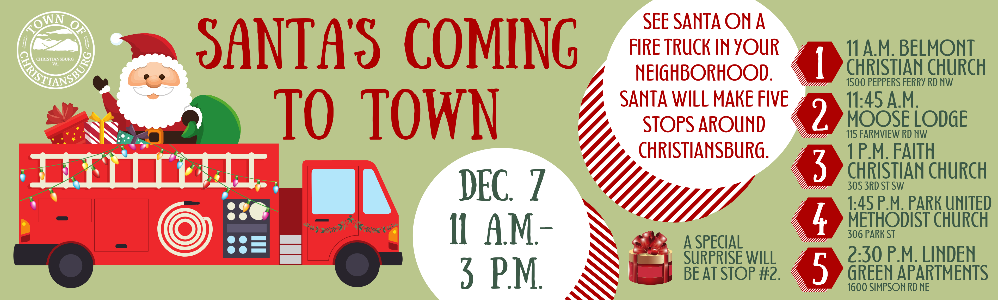 Santa's Coming to Town Dec. 7 from 11 a.m.-3 p.m. Santa will make 5 stops around Christiansburg t
