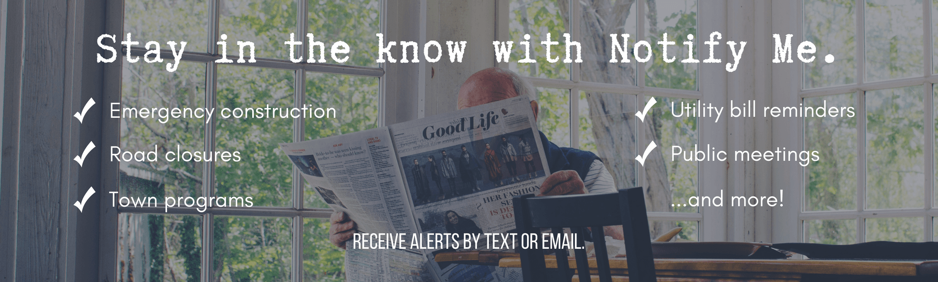 A man reading a newspaper. Subscribe to Notify Me to stay updated on Town news.