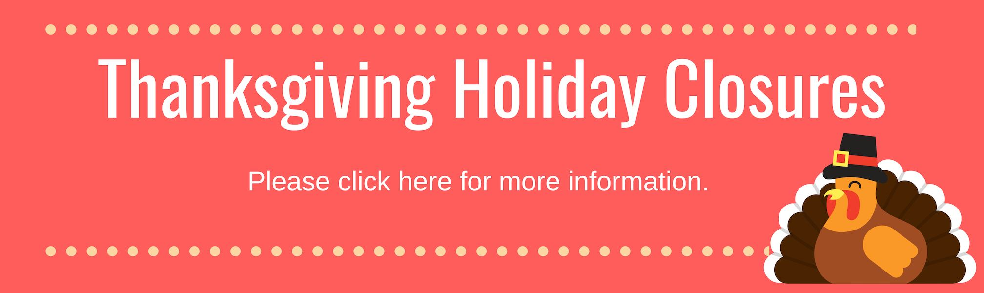 Thanksgiving Holiday Closures